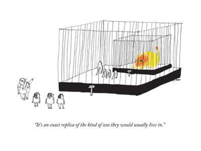 """It's an exact replica of the kind of zoo they would usually live in."" - New Yorker Cartoon by Edward Steed"