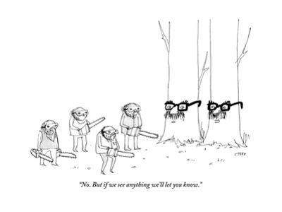 """No. But if we see anything we'll let you know."" - New Yorker Cartoon by Edward Steed"