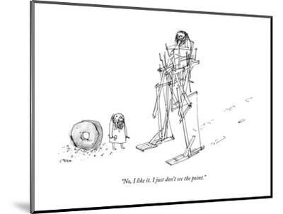 """""""No, I like it. I just don't see the point."""" - New Yorker Cartoon by Edward Steed"""