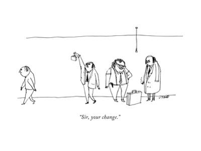 """Sir, your change."" - New Yorker Cartoon by Edward Steed"