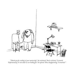 """""""'Thank you for sending us your manuscript,' she exclaimed. 'You're welcom..."""" - New Yorker Cartoon by Edward Steed"""