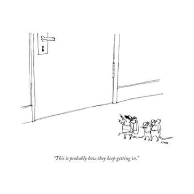 """This is probably how they keep getting in."" - New Yorker Cartoon by Edward Steed"