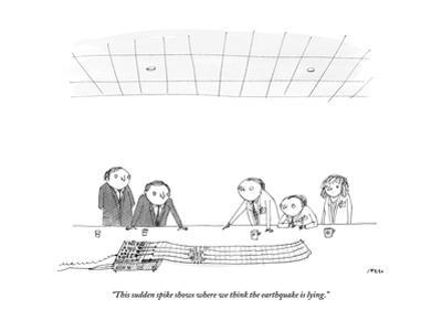 """This sudden spike shows where we think the earthquake is lying."" - New Yorker Cartoon by Edward Steed"