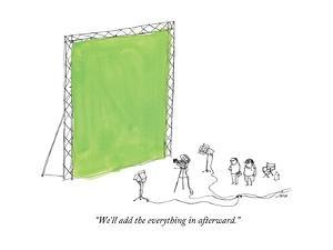 """""""We'll add the everything in afterward."""" - New Yorker Cartoon by Edward Steed"""