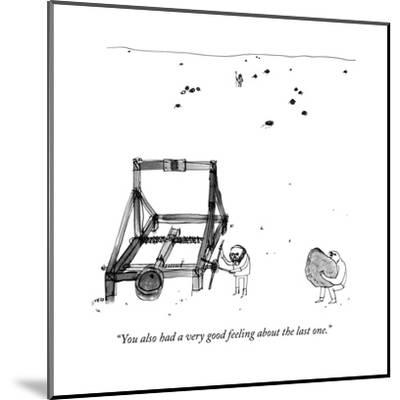 """""""You also had a very good feeling about the last one."""" - New Yorker Cartoon by Edward Steed"""