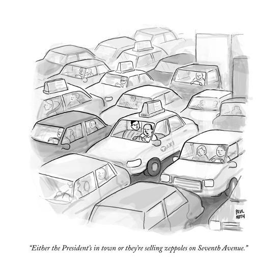 """""""Either the President's in town or they're selling zeppoles on Seventh Ave?"""" - New Yorker Cartoon--Premium Giclee Print"""