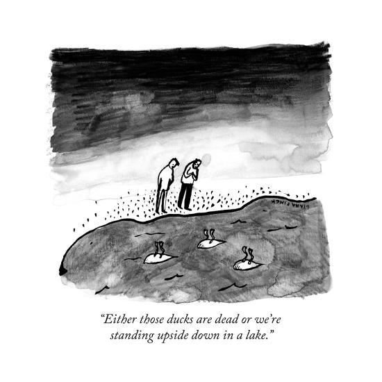 """""""Either those ducks are dead or we're standing upside down in a lake."""" - New Yorker Cartoon-Liana Finck-Premium Giclee Print"""