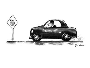Man in car speeds by a sign that reads 'Funky When Wet.' - New Yorker Cartoon by Eldon Dedini