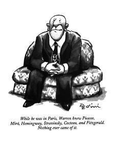 """While he was in Paris, Warren knew Picasso, Miró, Hemingway, Stravinsky, …"" - New Yorker Cartoon by Eldon Dedini"