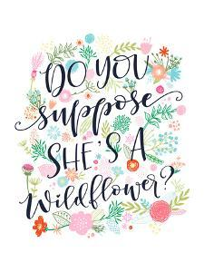 Do You Suppose She Is A Wildflower by Elena David