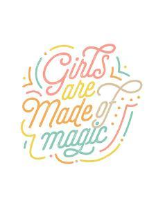 Girls Are Made Of Magic by Elena David