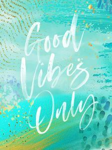 Good Vibes Only by Elena David