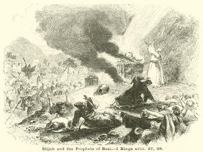 Elijah and the Prophets of Baal, 1 Kings, XVIII, 37, 38--Giclee Print