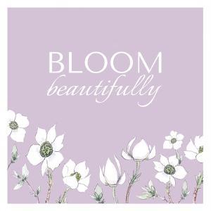 Bloom Beautifully by Elizabeth Tyndall