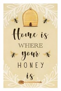 Home is Where Your Honey Is by Elizabeth Tyndall
