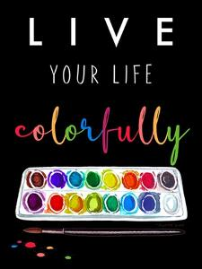 Live Colorfully by Elizabeth Tyndall