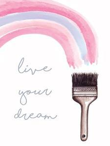 Live Your Dream by Elizabeth Tyndall