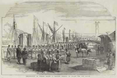 Embarkation of French Troops in English Vessels, at Calais, for the Baltic--Giclee Print