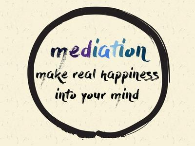 Calligraphy: Mediation Make Real Happiness into Your Mind. Inspirational Motivational Quote. Medita