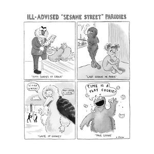A panel of Ill-Advised Sesame Street Parodies -- Fifty Shades of Cookie.  - New Yorker Cartoon by Emily Flake
