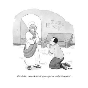 """For the last time?I can't Rapture you out to the Hamptons."" - New Yorker Cartoon by Emily Flake"
