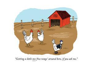 """""""Getting a little too 'free range' around here, if you ask me."""" - Cartoon by Emily Flake"""