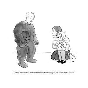 """""""Honey, she doesn't understand the concept of April, let alone April Fool' - Cartoon by Emily Flake"""