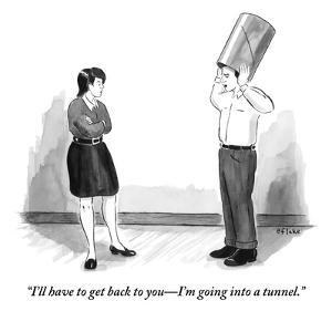 """I'll have to get back to you?I'm going into a tunnel."" - New Yorker Cartoon by Emily Flake"