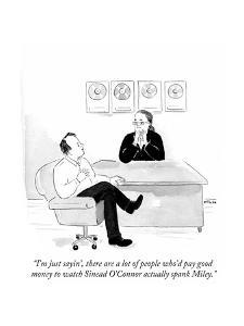 """""""I'm just sayin', there are a lot of people who'd pay good money to watch?"""" - Cartoon by Emily Flake"""