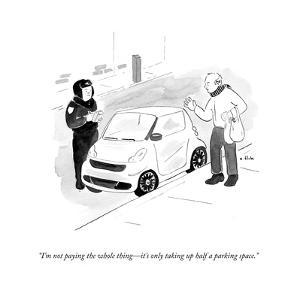 """I'm not paying the whole thing?it's only taking up half a parking space."" - Cartoon by Emily Flake"