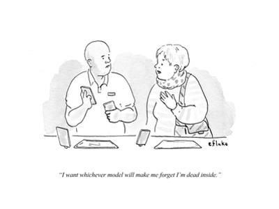"""""""I want whichever model will make me forget I'm dead inside."""" - Cartoon by Emily Flake"""