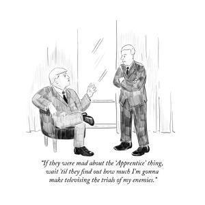 """If they were mad about the 'Apprentice' thing, wait 'til they find out ho?"" - Cartoon by Emily Flake"