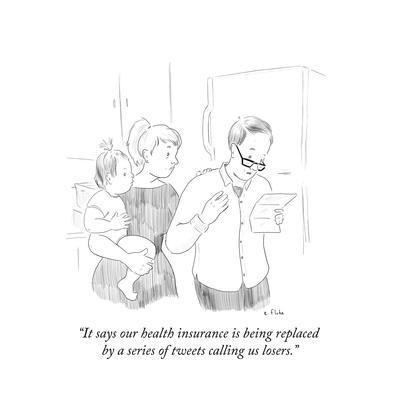 """It says our health insurance is being replaced by a series of tweets call?"" - Cartoon"