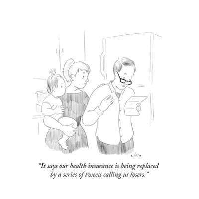 """""""It says our health insurance is being replaced by a series of tweets call?"""" - Cartoon by Emily Flake"""