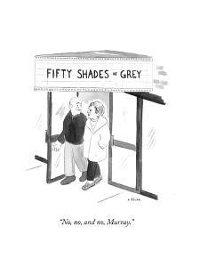 """No, no, and no, Murray."" - Cartoon by Emily Flake"