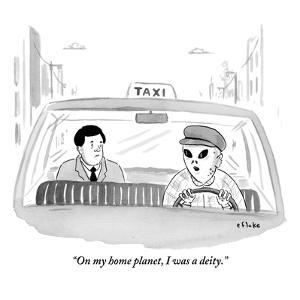 """""""On my home planet, I was a deity."""" - New Yorker Cartoon by Emily Flake"""