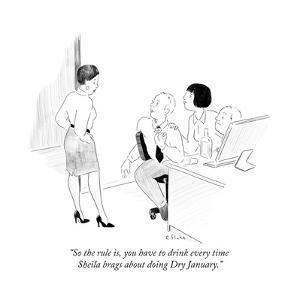 """So the rule is, you have to drink every time Sheila brags about doing Dry?"" - Cartoon by Emily Flake"