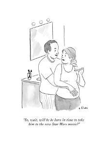 """So, wait, will he be born in time to take him to the new Star Wars movie? - Cartoon by Emily Flake"