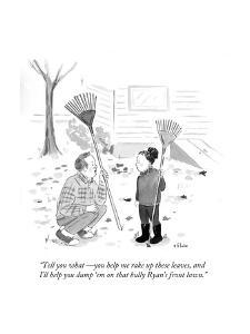 """""""Tell you what?you help me rake up these leaves, and I'll help you dump '?"""" - Cartoon by Emily Flake"""