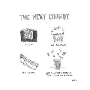 The Next Cronut - Cartoon by Emily Flake