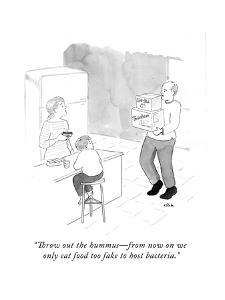 """""""Throw out the hummus?from now on we only eat food too fake to host bacter - Cartoon by Emily Flake"""