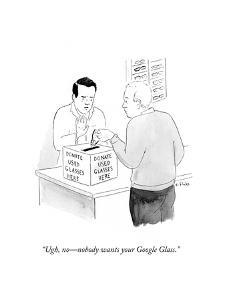 """""""Ugh, no?nobody wants your Google Glass."""" - Cartoon by Emily Flake"""