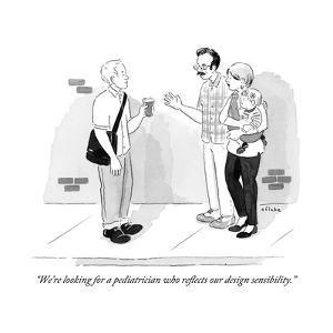 """We're looking for a pediatrician who reflects our design sensibility."" - New Yorker Cartoon by Emily Flake"