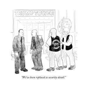 """We've been replaced as security detail."" - Cartoon by Emily Flake"