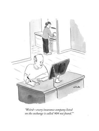 """Weird - every insurance company listed on the exchange is called '404 not…"" - Cartoon by Emily Flake"