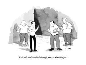 """Well, well, well?look who brought a taco to a burrito fight."" - New Yorker Cartoon by Emily Flake"