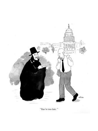 """You're too late"" - Cartoon by Emily Flake"