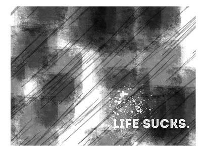 Emotional Art Life Sucks-Melanie Viola-Art Print