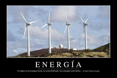 Energía. Cita Inspiradora Y Póster Motivacional--Photographic Print