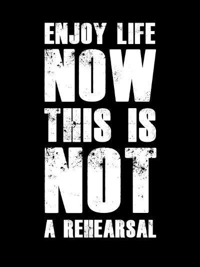 Enjoy Life Now Black-NaxArt-Art Print